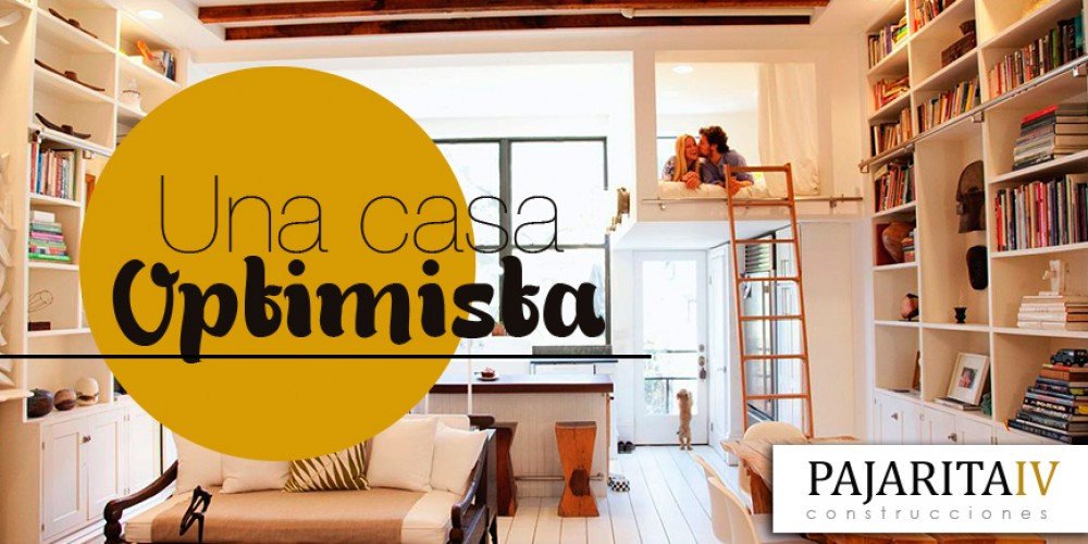 UNA CASA OPTIMISTA
